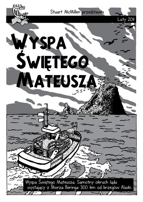 Wyspa Świętego Mateusza. Samotny okruch lądu wystający z Morza Beringa 300 km od brzegów Alaski.