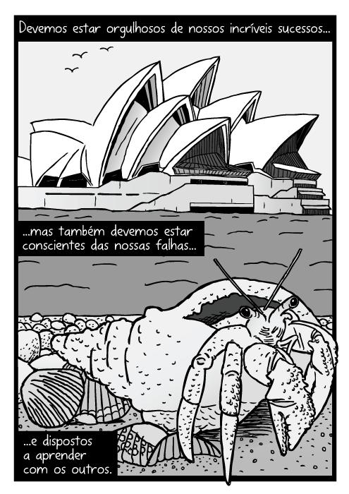 Cartum caranguejo ermitão. Desenho Sydney Opera House. Devemos estar orgulhosos de nossos incríveis sucessos...mas também devemos estar conscientes das nossas falhas...e dispostos a aprender com os outros.