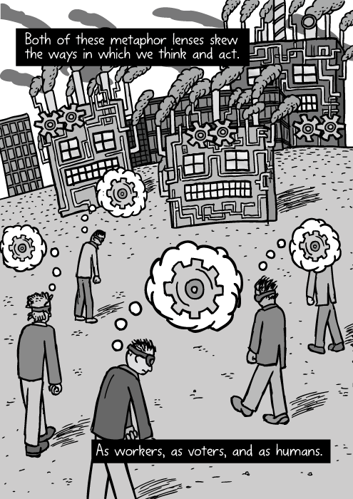 Unhappy workers seeing themselves as cogs in a machine drawing. Cartoon work zombies. City square. Both of these metaphor lenses skew the ways in which we think and act. As workers, as voters, and as humans.