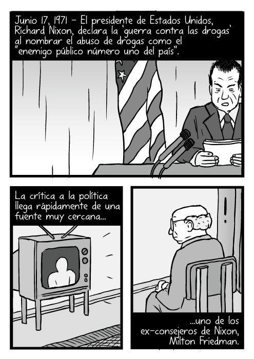 """Caricatura del discurso de Richard Nixon. Un hombre ve la televisión mientras dibuja. Junio 17, 1971 - El presidente de Estados Unidos, Richard Nixon, declara la 'guerra contra las drogas' al nombrar el abuso de drogas como el """"enemigo público número uno del país"""". La crítica a la política llega rápidamente de una fuente muy cercana...uno de los ex-consejeros de Nixon, Milton Friedman."""