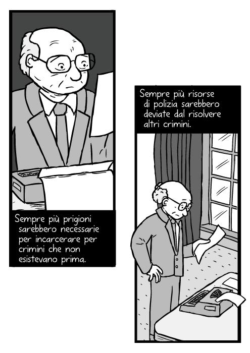 Disegno di Milton Friedman che legge il giornale. Vignetta di uomo che sta vicino al tavolo con macchina da scrivere. Sempre più prigioni sarebbero necessarie per incarcerare per crimini che non esistevano prima. Sempre più risorse di polizia sarebbero deviate dal risolvere altri crimini.