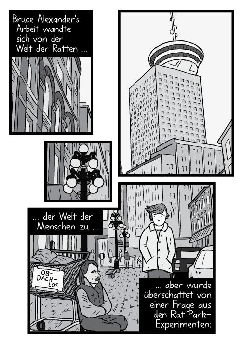 Schwarz-weißes Bild des Vancouver Harbour Centre aus der Froschperspektive. Ein Obdachloser sitzt am Strassenrand. Bruce Alexander's Arbeit wandte sich von der Welt der Ratten … der Welt der Menschen zu … aber wurde überschattet von einer Frage aus den Rat Park-Experimenten: