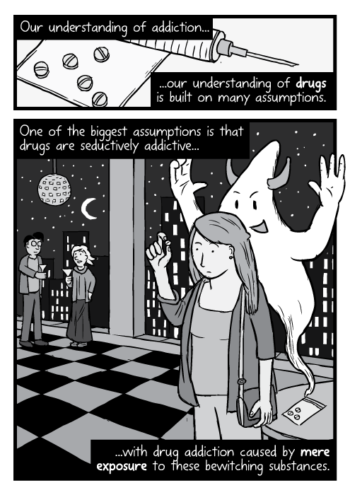 Drawing girl party looking at drug pill. Cartoon demon ghost inside drug. Our understanding of addiction...our understanding of drugs is built on many assumptions. One of the biggest assumptions is that drugs are seductively addictive...with drug addiction caused by mere exposure to these bewitching substances.
