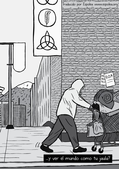 Caricatura a blanco y negro de un hombre vagabundo empujando un carrito de supermercado. ...y ver el mundo como tu jaula?