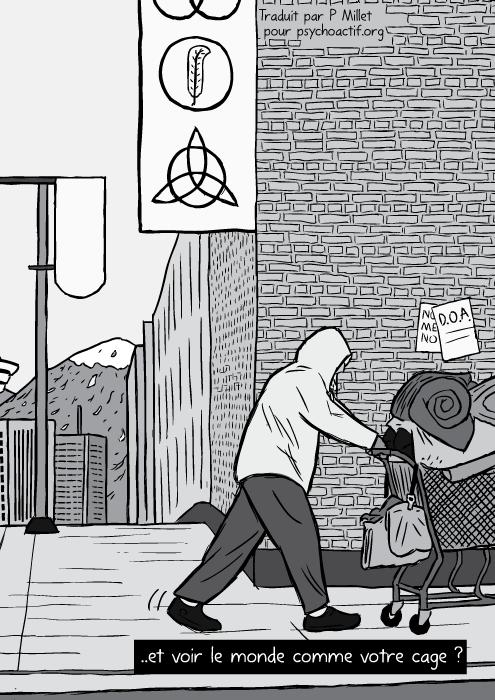 Un dessin de sans abri poussant un caddie. Noir et blanc. ..et voir le monde comme votre cage ?