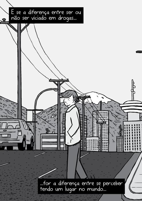 Cartum panorama longa distância horizonte Vancouver. Desenho preto e branco homem atravessando a rua. E se a diferença entre ser ou não ser viciado em drogas...for a diferença entre se perceber tendo um lugar no mundo...