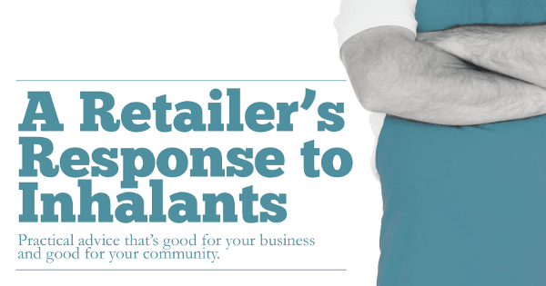 A retailer's response to inhalants.