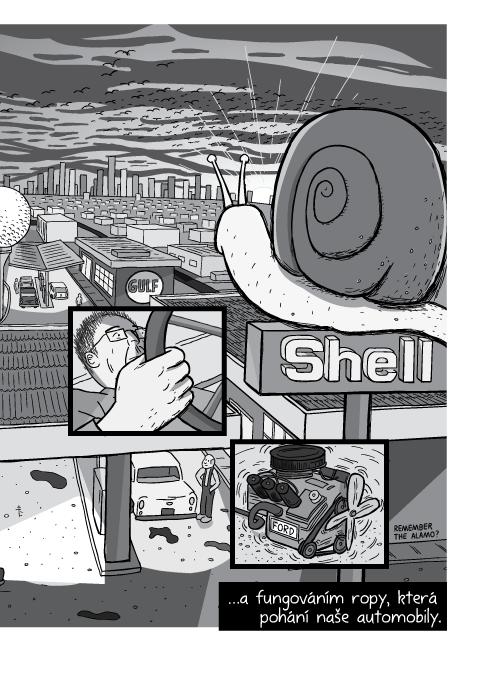 …a fungováním ropy, která pohání naše automobily.