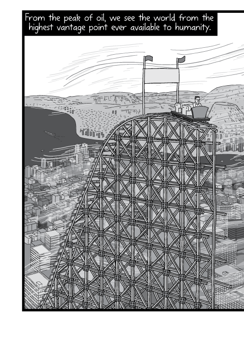 Cartoon roller coaster slope, high angle above city scene. View over modern urban city black and white illustration. From the peak of oil, we see the world from the highest vantage point ever available to humanity.