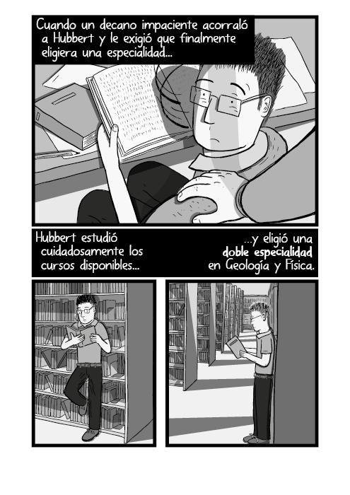 Ilustración de una mano sobre el hombre. Estudiante leyendo libros en la biblioteca. Hasta que el decano impaciente acorraló a Hubbert y le solicitó que tenía que escoger un énfasis temático Hubbert cuidadosamente estudió los cursos disponibles y escogió un énfasis doble en Geología y Física.