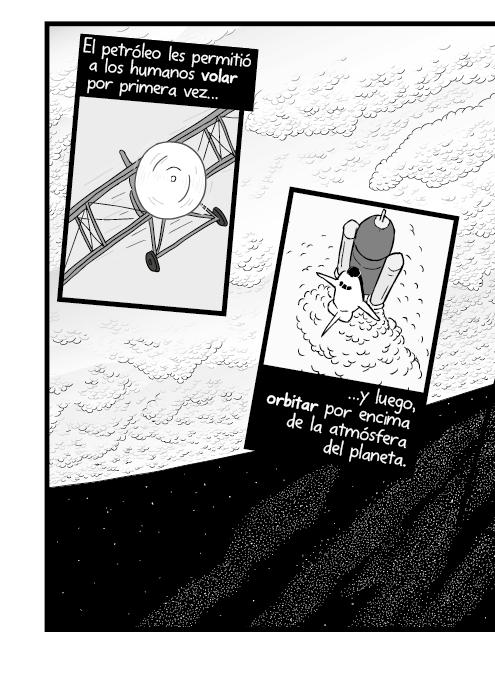 Blanco y negro cómica. El petróleo le permitió al hombre volar por primera vez y luego, orbitar por encima de la atmósfera del planeta.