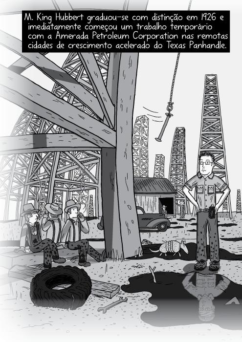 Ilustração panorâmica campos de petróleo. Cartum em preto e banco de trabalhadores sentados abaixo das torres de petróleo. M. King Hubbert graduou-se com distinção em 1926 e imediatamente começou um trabalho temporário com a Amerada Petroleum Corporation nas remotas cidades de crescimento acelerado do Texas Panhandle.