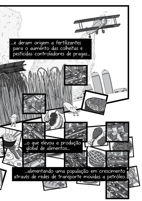 Ilustração em cartum da visão inferior de avião agrícola sobrevoando fazenda. ...e deram origem a fertilizantes para o aumento das colheitas e pesticidas controladores de pragas o que elevou a produção global de alimentos alimentando uma população em crescimento através de redes de transporte movidas a petróleo.