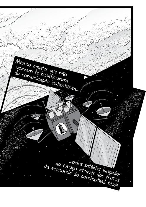 Cartum em preto e branco de satélite orbitando planeta. Mesmo aqueles que não voavam se beneficiaram da comunicação instantânea pelos satélites lançados ao espaço através dos frutos da economia do combustível fóssil.