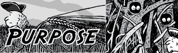Purpose comic. Black and white artwork of cartoon explorer walking across wheatfield.