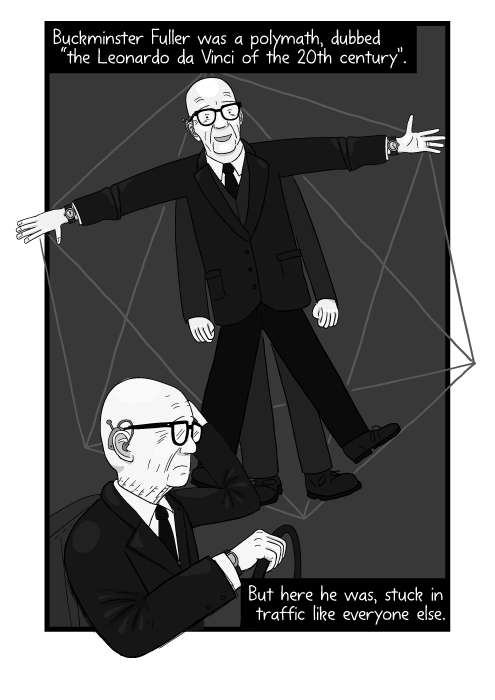 """Buckminster Fuller was a polymath, dubbed """"the Leonardo da Vinci of the 20th century"""". But here he was, stuck in traffic like everyone else."""