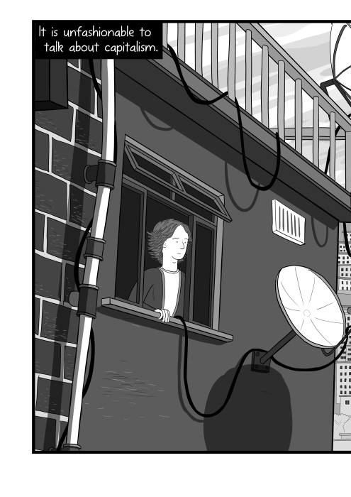 It is unfashionable to talk about capitalism. Cartoon illustration of young man looking out of an apartment window, with satellite dishes, cables, and gutter visible.