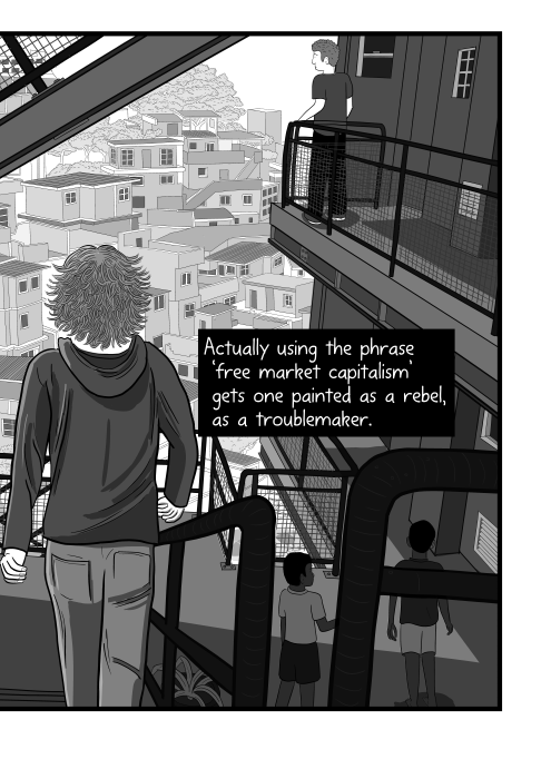 Actually using the phrase 'free market capitalism' gets one painted as a rebel, as a troublemaker. Comics artwork of young man walking down staircase in apartment complex, away from viewer.