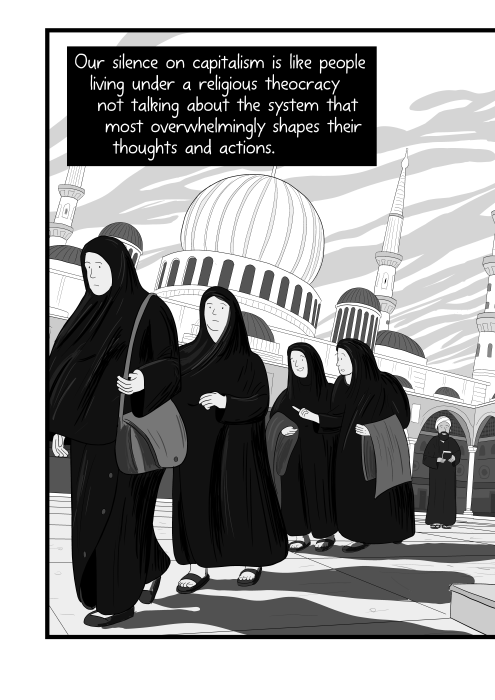 Our silence on capitalism is like people living under a religious theocracy not talking about the system that most overwhelmingly shapes their thoughts and actions. Cartoon Muslim women in black hijabs clothing walking towards viewer, seen from a low angle.