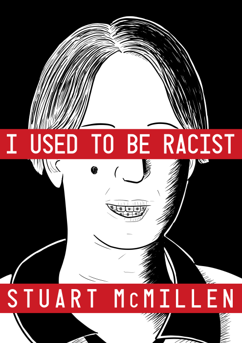 I Used to Be Racist - Stuart McMillen. Parody of