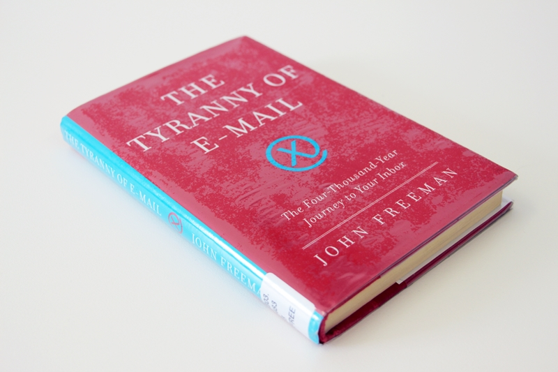 "Book cover: John Freeman - ""The Tyranny of E-mail"""