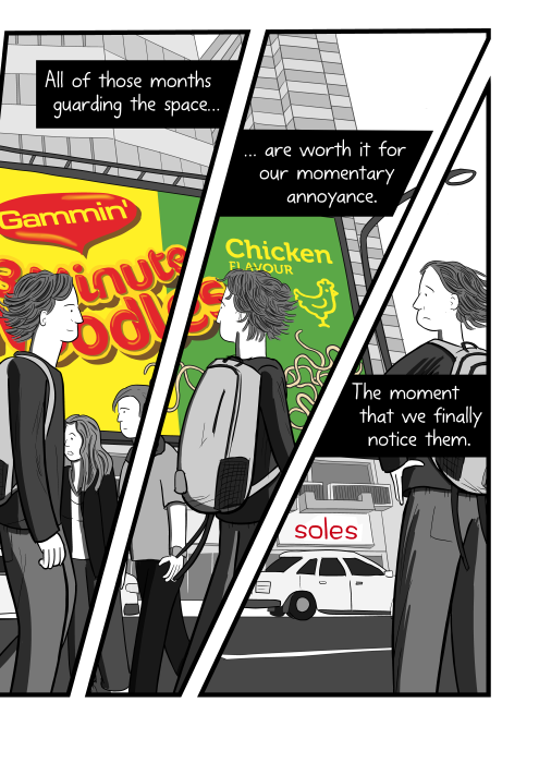 Comic of walking man with backpack turning head to look at something over his shoulder. All of those months guarding the space are worth it for our momentary annoyance. The moment that we finally notice them.
