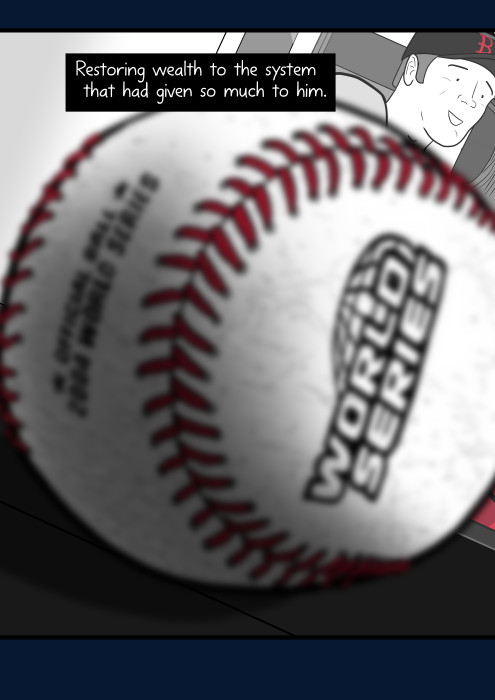 Restoring wealth to the system that had given so much to him. Closeup of baseball, draw realistically and out of focus.