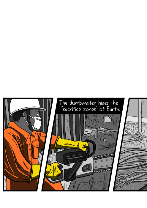 The dumbwaiter hides the 'sacrifice zones' of Earth. Comics art of man with chainsaw cutting down tree. Cartoon artwork with logger wearing hard-hat and dust mask, and brightly coloured overalls.