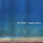 11. The Necks - Hanging Gardens