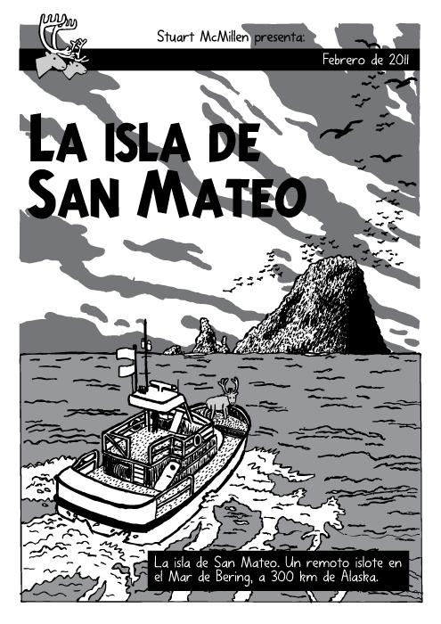 """Cómic de la embarcación llegando a la isla. Historieta. Portada """"La Isla Negra"""" Renos. Isla de San Mateo. La isla de San Mateo. Un remoto islote en el Mar de Bering, a 300 km de Alaska."""