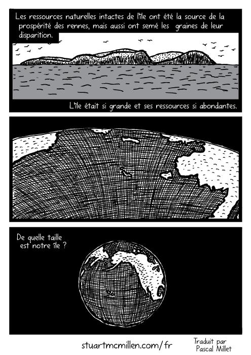 Dessin d'une île dans l'océan. Zoom sur notre planète Terre. Les ressources naturelles intactes de l'île ont été la source de la prospérité des rennes, mais aussi ont semé les graines de leur disparition. L'île était si grande et ses ressources si abondantes. De quelle taille est notre île ?