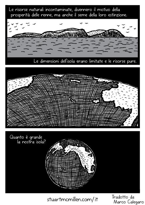 Disegno dell'isola sull'oceano. Vignetta si allarga sulla disegno della Terra. Le risorse naturali incontaminate, divennero il motivo della prosperità delle renne, ma anche il seme della loro estinzione. Le dimensioni dell'isola erano limitate e le risorse pure. Quanto è grande la nostra isola?