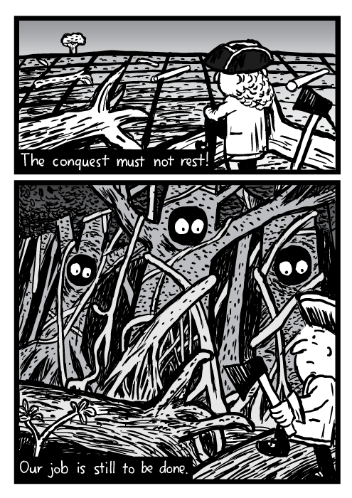 Logged forest cartoon. Man with axe forest trees eyes drawing. The conquest must not rest! Our job is still to be done.