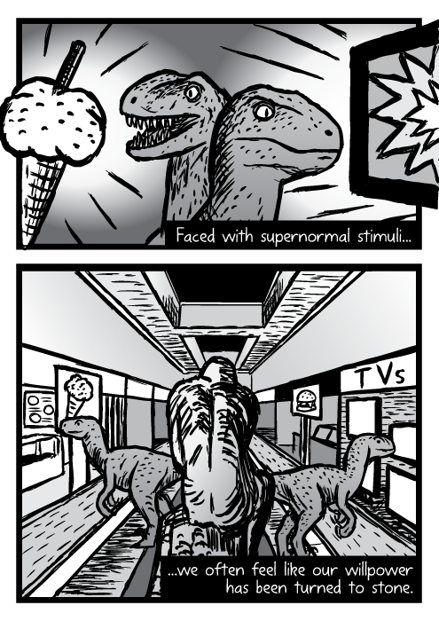 Dinosaurs velociraptors raptors cartoon. Shopping mall drawing. Faced with supernormal stimuli we often feel like our willpower has been turned to stone.