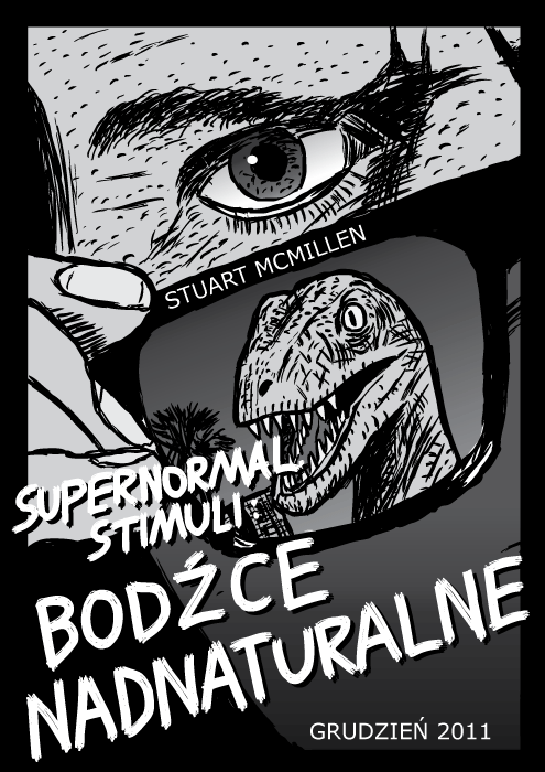 """Okładka Supernormal Stimuli: Bodźce nadnaturalne. Rysunek plakatu filmowego """"Oni Żyją"""". Raptor welociraptor w okularach słonecznych."""