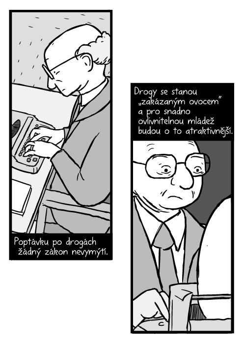 """Milton Friedman kresba. Komiks plešatý muž sbrýlemi píše na stroji. Poptávku po drogách žádný zákon nevymýtí. Drogy se stanou """"zakázaným ovocem"""" a pro snadno ovlivnitelnou mládež budou o to atraktivnější."""