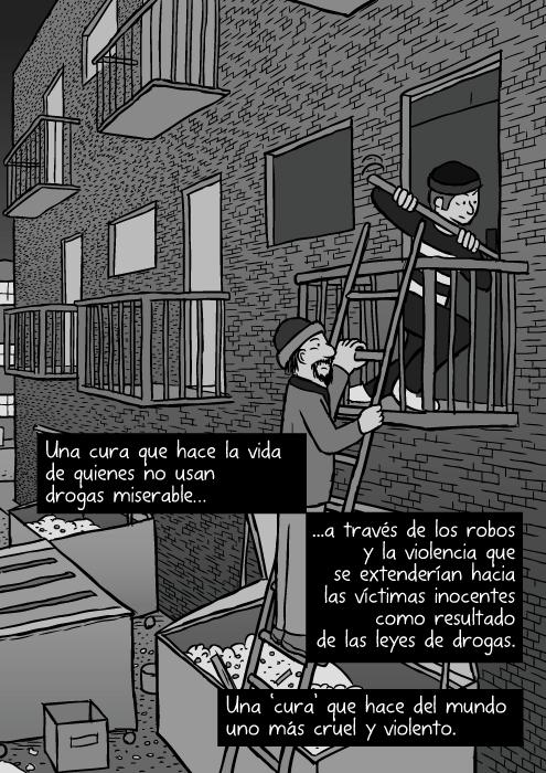 Dibujo de robo urbano. Caricatura de ladrones subiendo una escalera. Robo de un bar. Una cura que hace la vida de quienes no usan drogas miserable…a través de los robos y la violencia que se extenderían hacia las víctimas inocentes como resultado de las leyes de drogas. Una 'cura' que hace del mundo uno más cruel y violento.