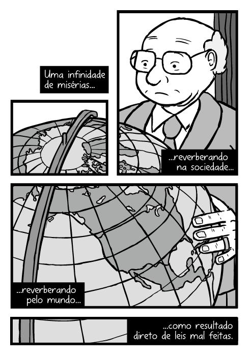 Cartum de Milton Friedman. Desenho globo grande América do Norte. Uma infinidade de misérias...reverberando na sociedade...reverberando pelo mundo...como resultado direto de leis mal feitas.