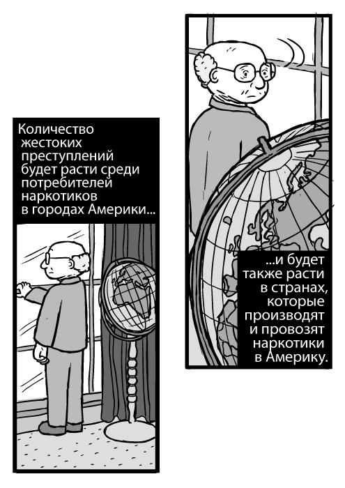 Карикатурный мужчина смотрит в окно. Изображение мужчины в очках с глобусом. Количество жестоких преступлений будет расти среди потребителей наркотиков в городах Америки и будет также расти в странах, которые производят и провозят наркотики в Америку.
