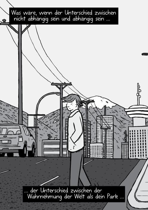 Vancouver Skyline und Panorama. Bruce Alexander überquert die Strasse. Was wäre, wenn der Unterschied zwischen nicht abhängig sein und abhängig sein … der Unterschied zwischen der Wahrnehmung der Welt als dein Park …