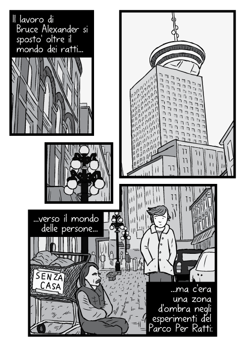 Disegno in bianco e nero del Porto di Vancouver, inquadratura bassa. Uomo che sfila accanto a senza tetto che siede sulla strada. Il lavoro di Bruce Alexander si sposto' oltre il mondo dei ratti verso il mondo delle persone ma c'era una zona d'ombra negli esperimenti del Parco Dei Ratti: