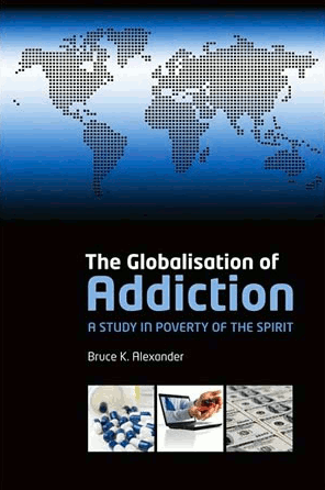 Globalization Of Addiction book cover by Bruce Alexander