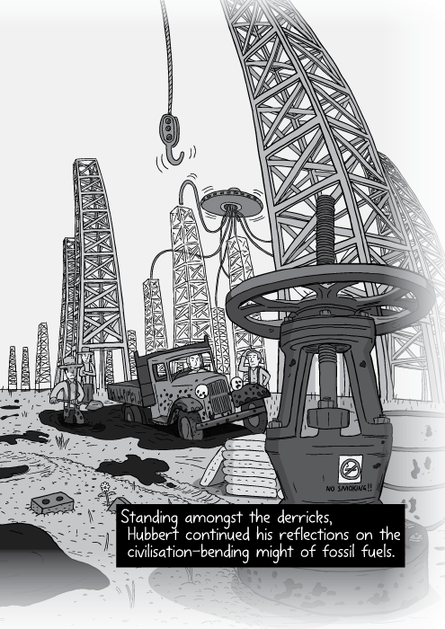 Black and white drawing of oil derricks. Cartoon oil field panorama. Standing amongst the derricks, Hubbert continued his reflections on the civilisation-bending might of fossil fuels.