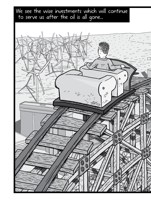High angle rear view of man in roller coaster car. Black and white drawing of desert wind farm in distance. We see the wise investments which will continue to serve us after the oil is all gone...