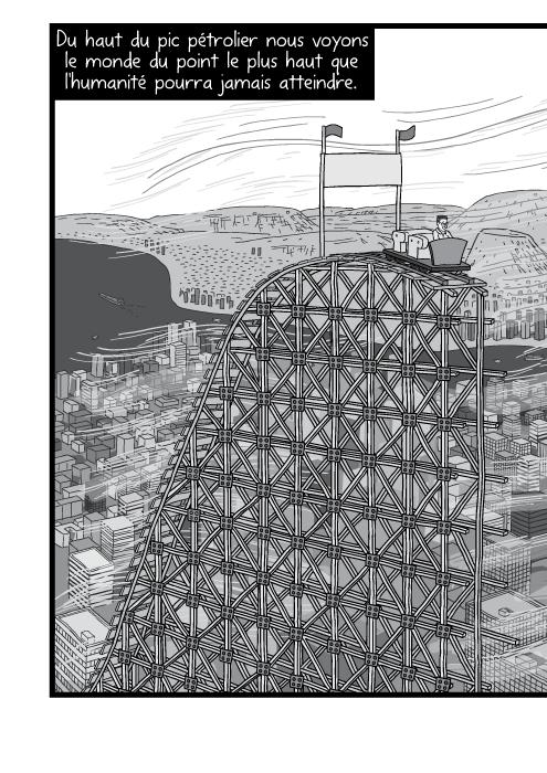 Dessin de piste de montagnes russes au dessus d'une scène urbaine. Vue d'une ville moderne en noir et blanc. Du haut du pic pétrolier nous voyons le monde du point le plus haut que l'humanité pourra jamais atteindre.