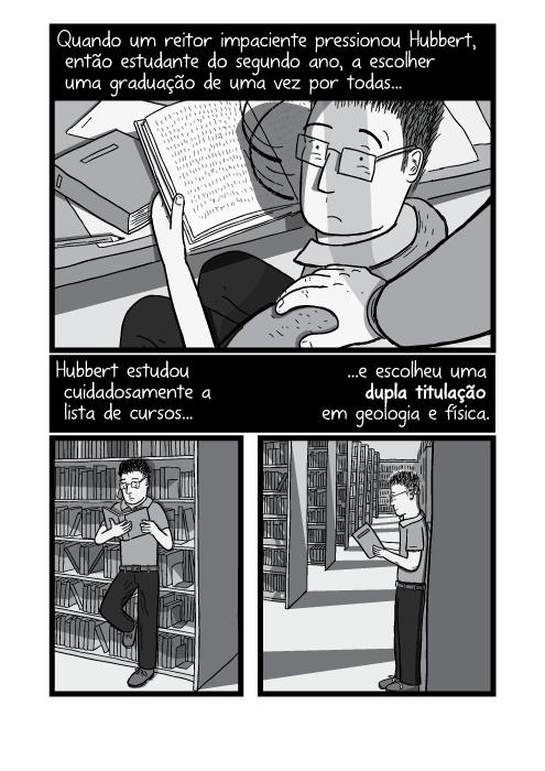 Ilustração de mão no ombro. Estudante lendo livros na biblioteca. Quando um reitor impaciente pressionou Hubbert, então estudante do segundo ano, a escolher uma graduação de uma vez por todas... Hubbert estudou cuidadosamente a lista de cursos e escolheu uma dupla titulação em geologia e física.