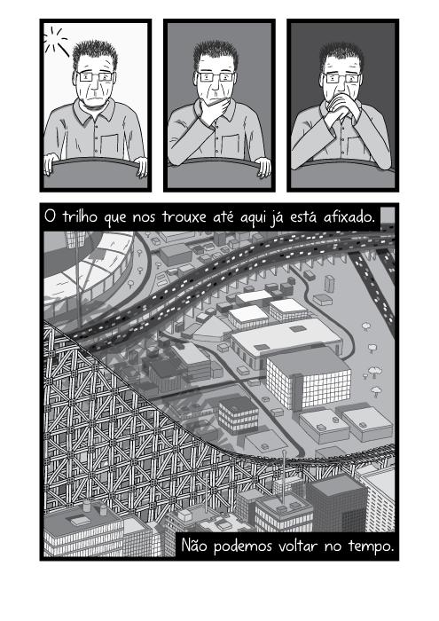 Ilustração em preto e branco de visão superior de shopping centers da cidade. O trilho que nos trouxe até aqui já está afixado. Não podemos voltar no tempo.