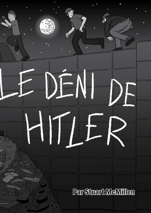Le Déni de Hitler BD par Stuart McMillen.Une image en noir et blanc dans la nuit, l'obscurité. Image de couverture du Déni de Hitler. Des jeunes gens courent le long d'un barrage, sautant et se sauvant à toutes jambes. Parodie d'une couverture d'album de Killing Joke.