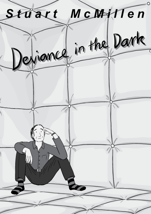 Deviance in the Dark by Stuart McMillen. Cartoon of man sitting on the floor of a padded room. Prof Ken Gergen.
