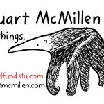 Stuart McMillen anteater cartoon. All things. with crowdfundstu.com and stuartmcmillen.com URLs